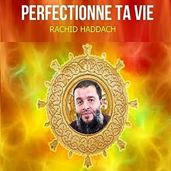 Perfectionne ta vie (Quran)