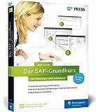 Der SAP-Grundkurs für Einsteiger und Anwender: Inklusive Video-Tutorials – Erfolgreich zur Zertifizierung (SAP PRESS) - Olaf Schulz