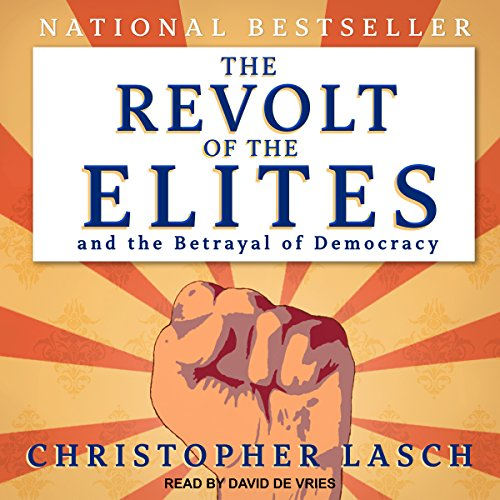 Couverture de The Revolt of the Elites and the Betrayal of Democracy