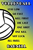 Volleyball Stay Low Go Fast Kill First Die Last One Shot One Kill Not Luck All Skill Darnell: College Ruled | Composition Book | Blue and Yellow School Colors