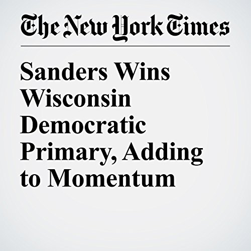Sanders Wins Wisconsin Democratic Primary, Adding to Momentum cover art