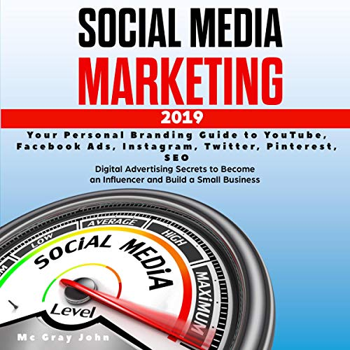 Page de couverture de Social Media Marketing in 2019: Your Personal Branding Guide to YouTube, Facebook Ads, Instagram, Twitter, Pinterest, SEO
