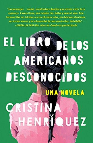 Compare Textbook Prices for El libro de los americanos desconocidos / The Book of Unknown Americans Spanish Edition 1 Edition ISBN 9780345806413 by Henríquez, Cristina