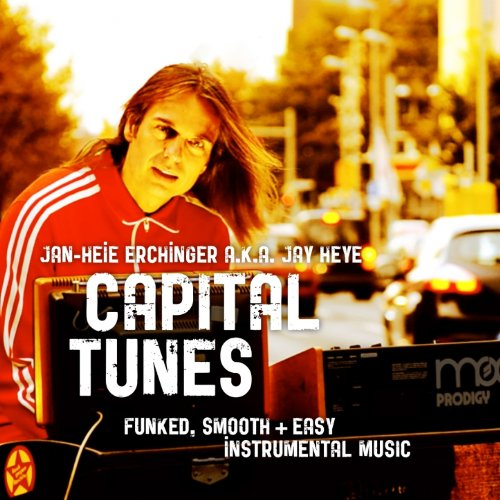 Capital Tunes (feat. Jay Heye) [Funked, Smooth and Easy Instrumental Music]