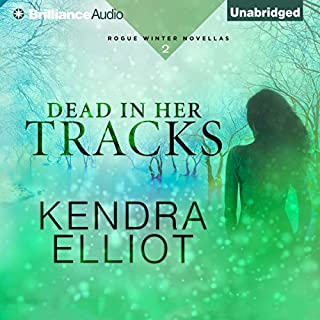Dead in Her Tracks     Rogue Winter Novella, Book 2              Written by:                                                                                                                                 Kendra Elliot                               Narrated by:                                                                                                                                 Kate Rudd                      Length: 2 hrs and 53 mins     1 rating     Overall 5.0