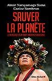 Sauver la planète - Le message d'un chef indien d'Amazonie - Format Kindle - 9782226342706 - 12,99 €