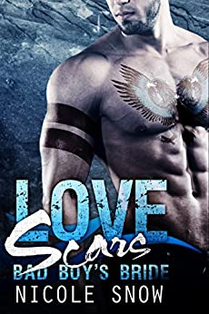 Love Scars: Bad Boy's Bride by [Nicole Snow]
