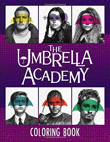 The Umbrella Academy Coloring Book: An Amazing Coloring Book For Adults To Relax And Relieve Stress With Bunch Of Flawless Images
