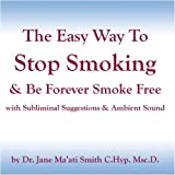 The Easy Way To Stop Smoking & Be Forever Smoke Free with Subliminal Suggestions & Ambient Sound