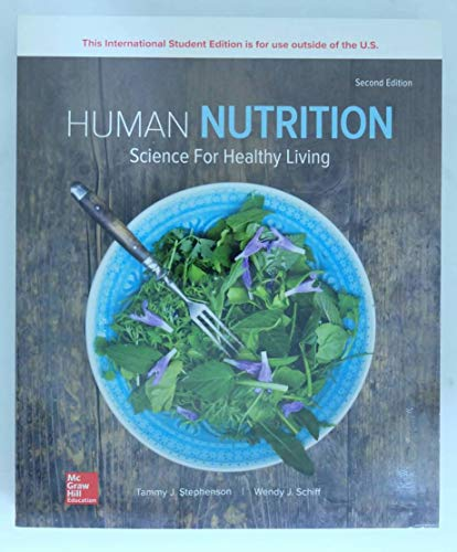 Compare Textbook Prices for HUMAN NUTRITION: SCIENCE FOR HEALTHY LIVING 2 Edition ISBN 9781260092172 by Stephenson, Tammy,Schiff, Wendy