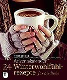 24 Winterwohlfühlrezepte für die Seele: Thorbeckes Adventskalender