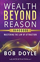 Wealth Beyond Reason: Mastering The Law Of Attraction