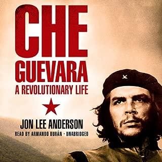 Che Guevara: A Revolutionary Life