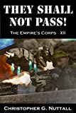 They Shall Not Pass (The Empire's Corps Book 12)