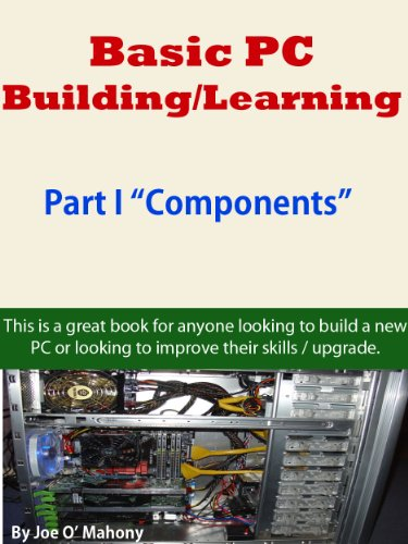 """Basic PC Building/Learning Part I """"Components"""" (English Edition)"""