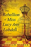 Image of The Rebellion of Miss Lucy Ann Lobdell: A Novel
