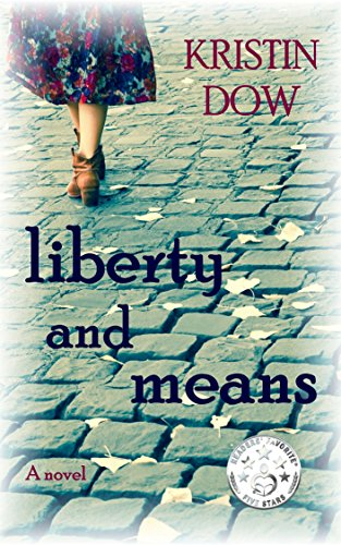 Book: Liberty and Means - A novel by Kristin Dow