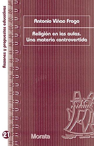 Religión en las aulas. Una materia controvertida (Razones y propuestas educativas nº 21)