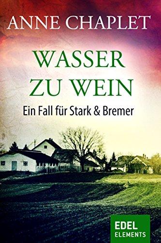 Wasser zu Wein: Kriminalroman (Stark & Bremer 2)