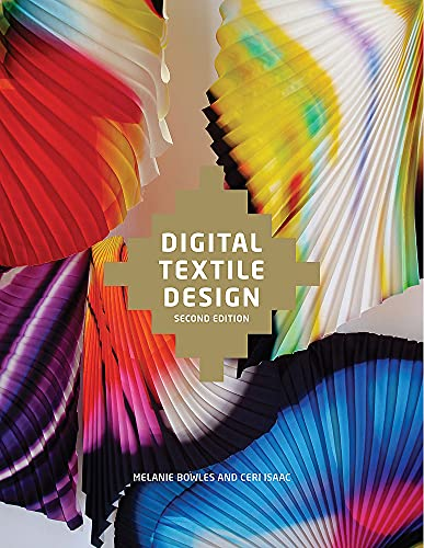 Compare Textbook Prices for Digital Textile Design, Second edition 2nd Revised ed. Edition ISBN 8601200694246 by Bowles, Melanie,Isaac, Ceri