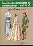 Costumes and Settings for Staging Historical Plays. Vol 2: The Mediaeval Period. Pub in Gt Brit Under Title: Costumes and Settings for Historical Play: 002