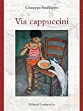 Via cappuccini (L'immagine rovesciata - Prove di narrativa siciliana Vol. 2) (Italian Edition)