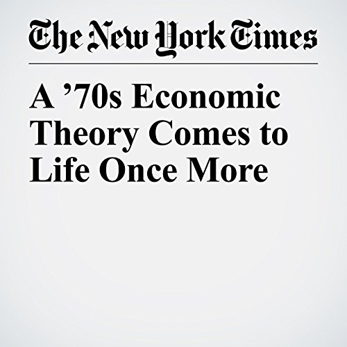 A '70s Economic Theory Comes to Life Once More copertina