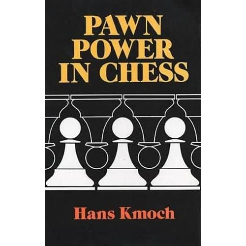 Pawn Power In Chess Hans Kmoch Download