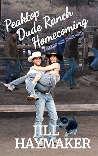 Peaktop Dude Ranch Homecoming by [Jill Haymaker]
