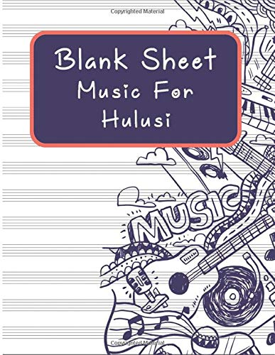 Blank Sheet Music For Hulusi: Music Manuscript Paper, Clefs Notebook,(8.5 x 11 IN) 120 Pages,110 full staved sheet, music sketchbook, Composition ...   gifts Standard for students / Professionals