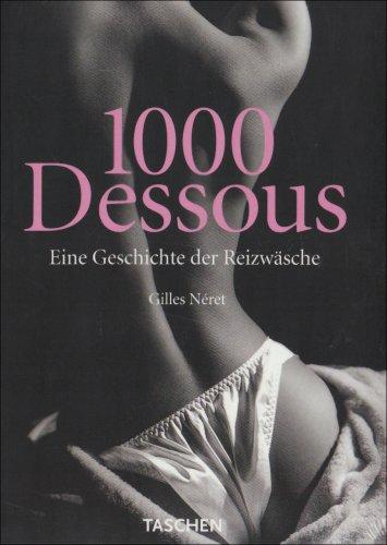 1000 Dessous: 25 Jahre TASCHEN