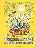 Storie della buonanotte per bambine ribelli. 100 donne...
