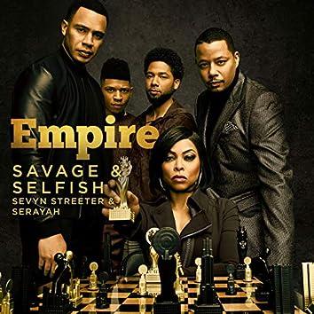 """Savage & Selfish (From """"Empire: Season 5"""")"""