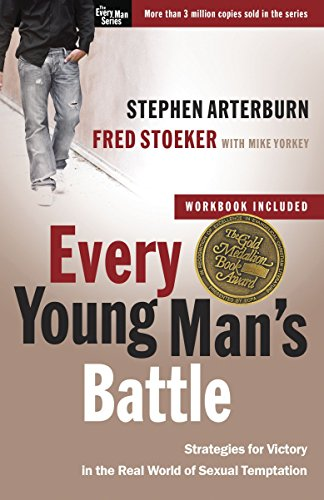 Every Young Man's Battle: Strategies for Victory in the Real World of Sexual Temptation (The Every Man Series)