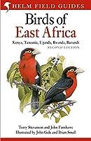 Field Guide to the Birds of East Africa: Kenya, Tanzania, Uganda, Rwanda, Burundi (Helm Field Guides)