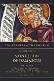 Writings: The Fount of Knowledge- The Philosophical Chapters, on Heresies, the Orthodox Faith (The Fathers of the Church, Vol. 37)