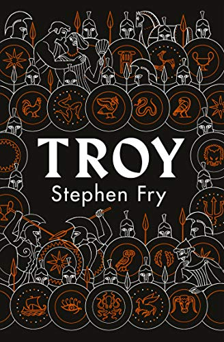 Troy: Our Greatest Story Retold (Stephen Fry's Greek Myths Book 3) (English Edition)
