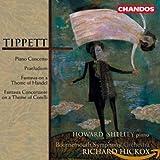 Tippett: Piano Concerto / Praeludium / Fantasia on a Theme of Handel / Fantasia Concertante on a Theme of Corelli