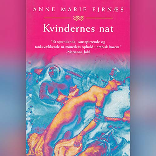 Kvindernes nat                   By:                                                                                                                                 Anne Marie Ejrnæs                               Narrated by:                                                                                                                                 Birgitte Ohsten                      Length: 6 hrs and 30 mins     Not rated yet     Overall 0.0