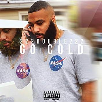 Go Cold