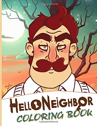 Hello Neighbor Coloring Book: The Color Wonder Hello Neighbor Adult Coloring Books For Men And Women Stress Relieving