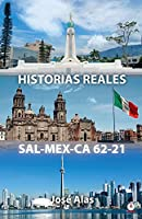 Historias Reales Sal-Mex-CA 62-21