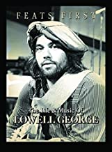 Lowell George - Feats First - His Music and Career - Little Feat & Solo by Lowell George