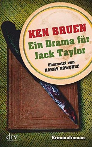 Ein Drama für Jack Taylor (Bd. 4): Kriminalroman (Die Jack-Taylor-Reihe, Band 4)
