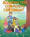Building the Community of Christ: A Focus on Matthew, Mark, Luke and John: A Fun Game to Attract Followers to the Church (English Edition)