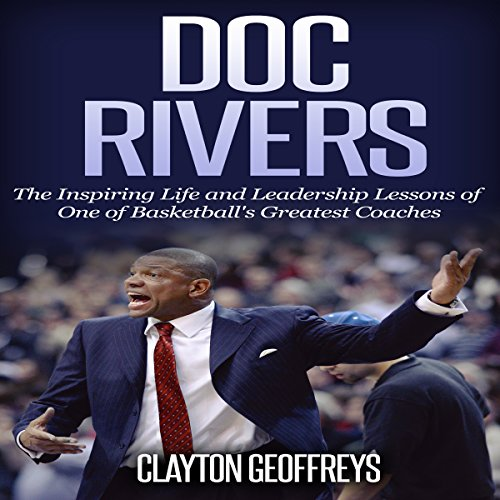 『Doc Rivers: The Inspiring Life and Leadership Lessons of One of Basketball's Greatest Coaches』のカバーアート