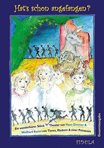 Hat\'s schon angefangen? Partitur: Musical für Kinder ab 10 Jahren