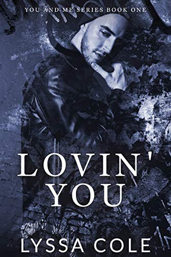 Lovin' You (You & Me Series, #1) by [Lyssa Cole]