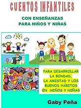 CUENTOS INFANTILES CON ENSEÑANZAS PARA NIÑOS Y NIÑAS: PARA DESARROLLAR LA BONDAD, LA AMISTAD Y LOS BUENOS HÁBITOS EN NIÑOS Y NIÑAS (CUENTOS PARA NIÑOS Y NINAS) (Spanish Edition) PDF
