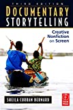 Documentary Storytelling: Creative Nonfiction on Screen - Sheila  Curran Bernard